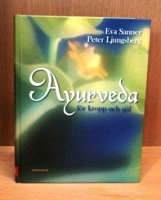 Ayurveda för kropp och själ av Eva Sanner och Peter Ljungsberg SLUT
